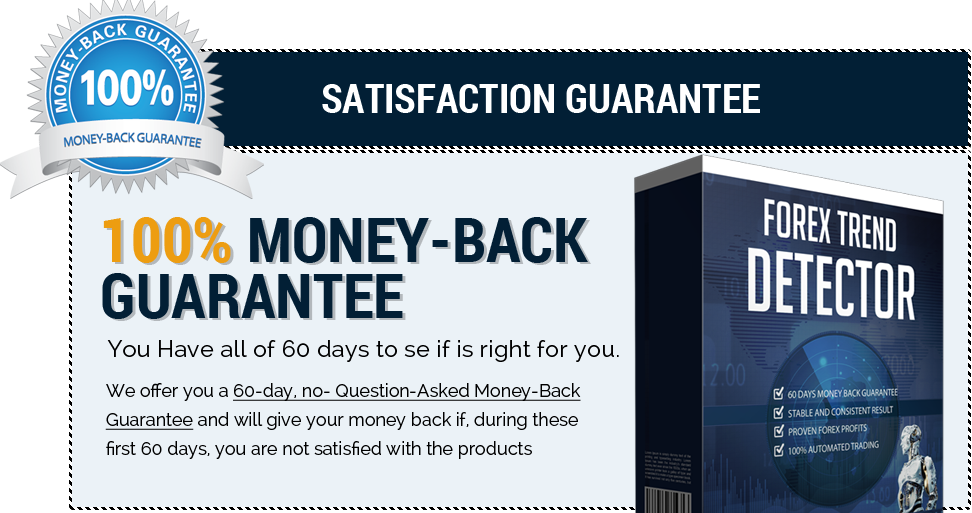 60 Days Money Back Guarantee - Forex Trend Detector